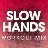 Slow Hands (Extended Workout Mix)