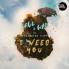 I Need You - Single, Faul & Wad & Avalanche City