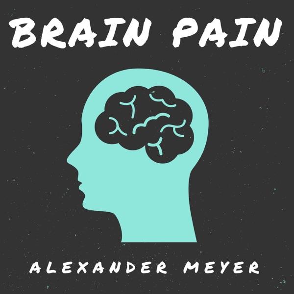 BrainPain - Das Leben ist zu kurz zum scheitern mit Alexander Meyer