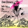 She Bears - Good Light/Late Night