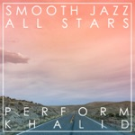 Smooth Jazz All Stars Perform Khalid (Instrumental)