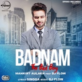 Mankirt Aulakh - Badnam (feat. DJ Flow) artwork