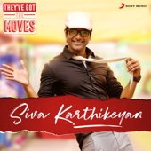 They've Got The Moves : Sivakarthikeyan