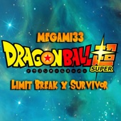Limit Break X Survivor (DBS OP 2) MP3 Listen and download free