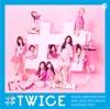 51. #TWICE - EP - TWICE