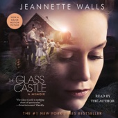 The Glass Castle: A Memoir (Unabridged) - Jeannette Walls