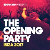 Defected presents the Opening Party Ibiza 2017