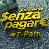 Senza pagare VS T-Pain (feat. T-Pain)