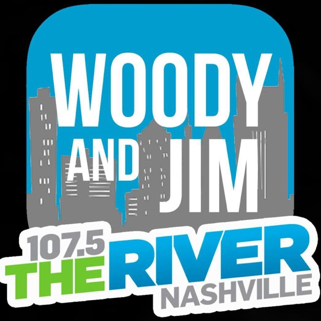 Woody and Jim - 1075 The River Nashville by 1075 The River (WRVW-FM) on  Apple Podcasts