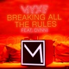 Breaking All the Rules (Feat. DVNNI)