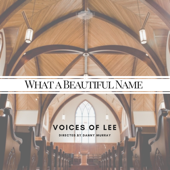 Download Voices of Lee - What a Beautiful Name