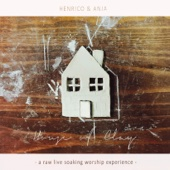 Henrico and Anja - House of Clay: A Raw Live Soaking Worship Experience artwork