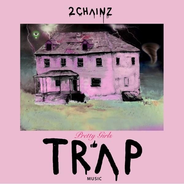 Pretty Girls Like Trap Music 2 Chainz CD cover