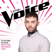 Hunter Plake - With Or Without You (The Voice Performance)  artwork