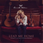 Lead Me Home - Camille Nelson