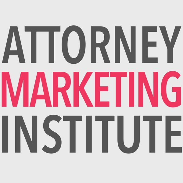 Attorney Marketing Institute - Build a Better Law Practice!