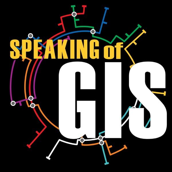 Speaking of GIS