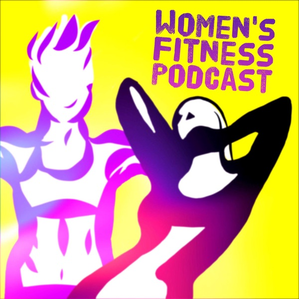 The Women's Fitness Podcast