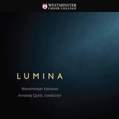 Westminster Kantorei & Amanda Quist - Lumina  artwork
