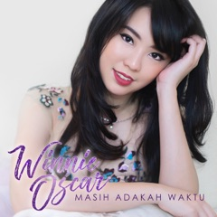 Download Lagu Winnie Oscar – Masih Adakah Waktu MP3