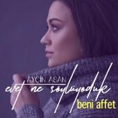 Beni Affet (feat. Evet Ne Söylüyoduk)