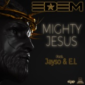 Edem - Mighty Jesus (feat. Jayso & E.L) artwork