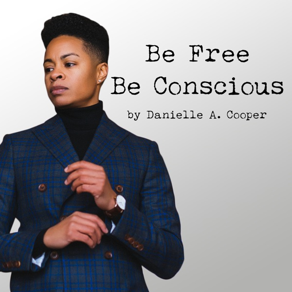 Be Free Be Conscious Podcast