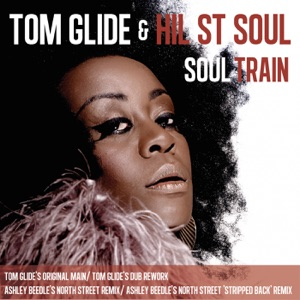 Tom Glide Feat. Hil ST Soul - Soul Train