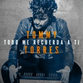Todo Me Recuerda a Ti - Tommy Torres