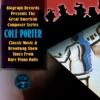 Classic Movie & Broadway Show Tunes from Rare Piano Rolls, Cole Porter