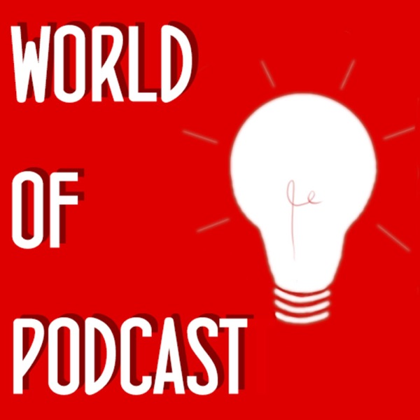 World of Podcast