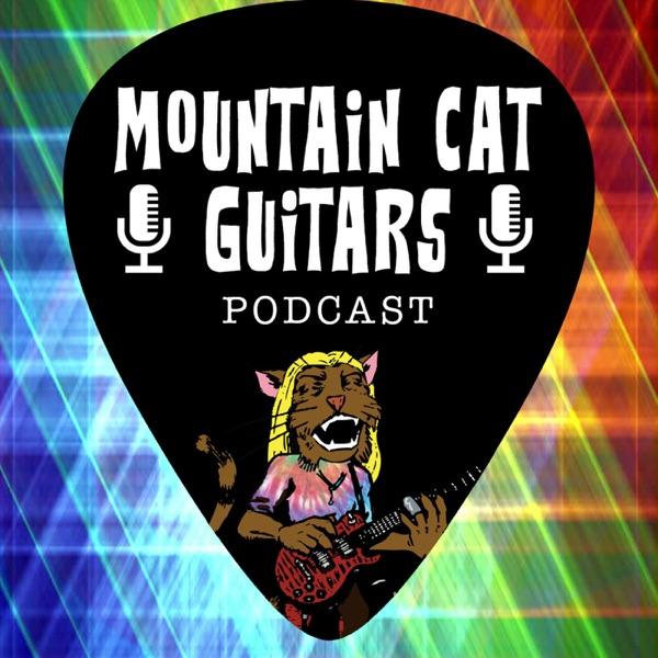 Mountain Cat Guitars Podcast - Episode 1