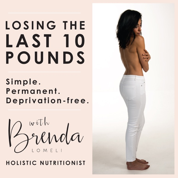 THE LAST 10 POUNDS PODCAST - Weight loss for the Lady Boss