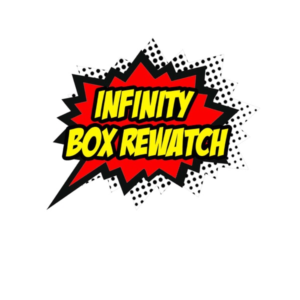 Infinity Box Rewatch