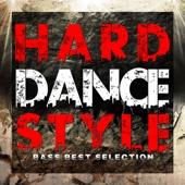 HARD DANCE STYLE -BASS BEST SELECTION-