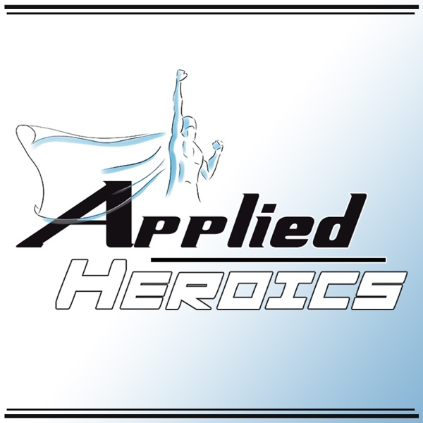 Applied Heroics with Kyle Erwin, Ed.D.