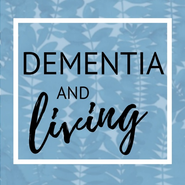 Dementia and Living