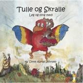 Tulle og Skralle - Leg og syng med!