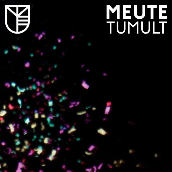 Tumult (by MEUTE)
