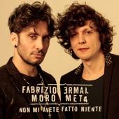 Non mi avete fatto niente - Ermal Meta & Fabrizio Moro