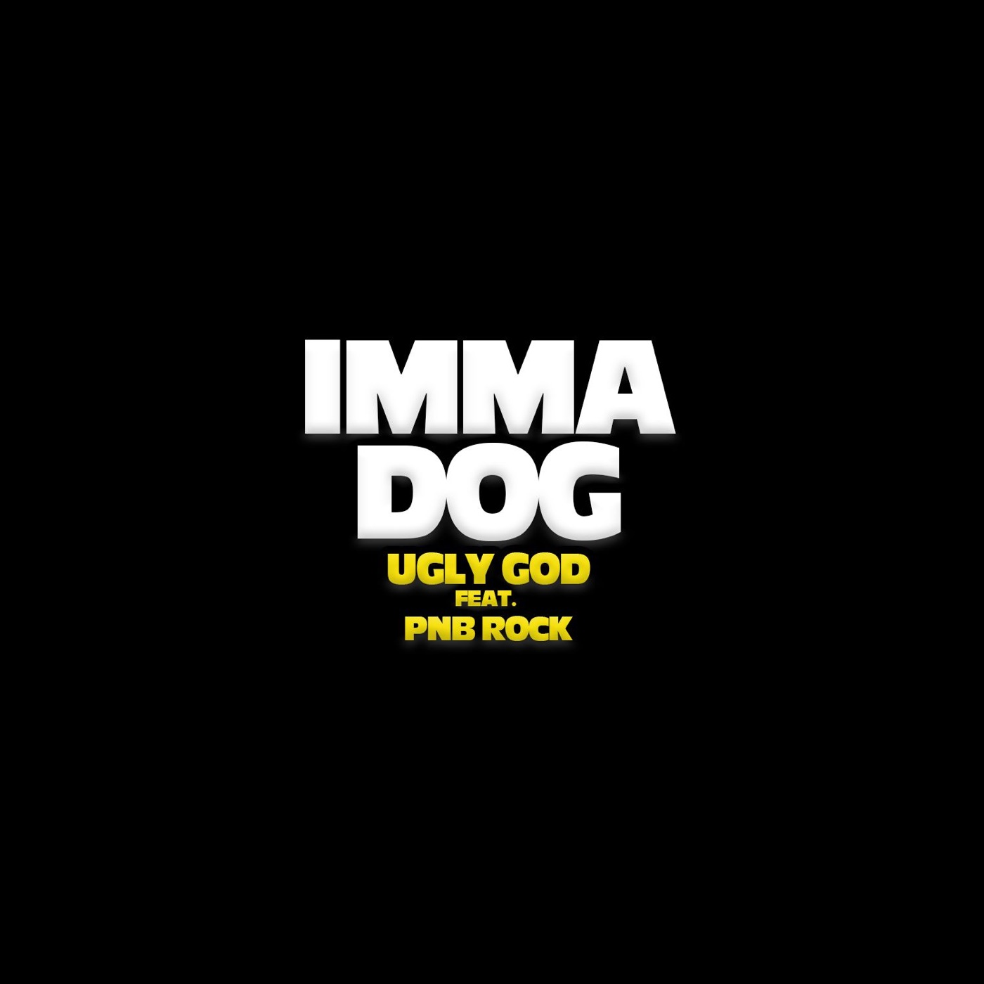 Ugly God - Imma Dog (feat. PnB Rock) - Single Cover