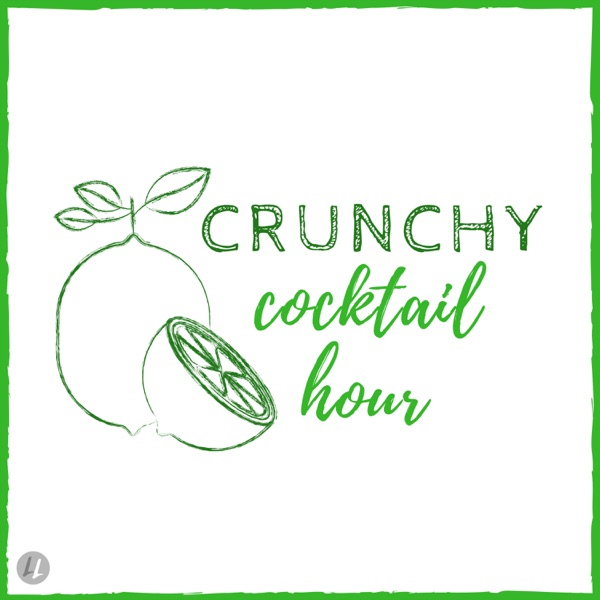 Crunchy Cocktail Hour with Alison Thompson & Larisa Weihbrecht
