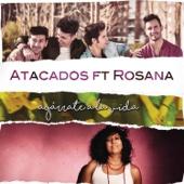 Agárrate a la Vida (feat. Rosana)