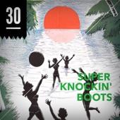 Episode 30 - Super Knockin' Boots Cover Art