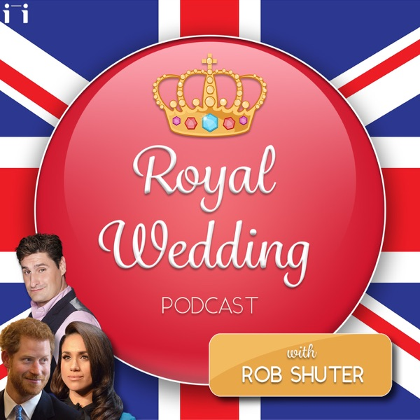 The Royal Wedding with Rob Shuter