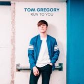 Tom Gregory - Run to You Grafik