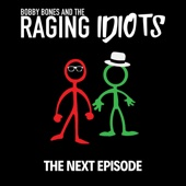 The Next Episode - EP - Bobby Bones & The Raging Idiots