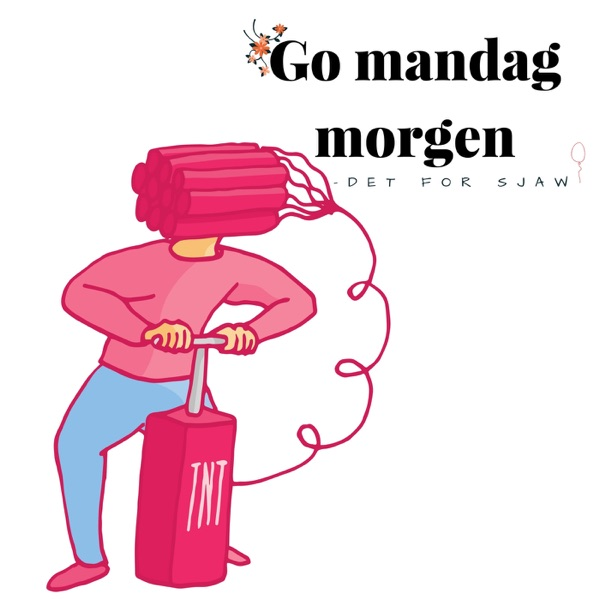 Go mandag morgen - det for sjaw!