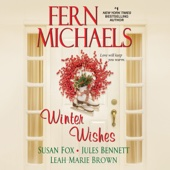 Fern Michaels, Susan Fox, Jules Bennett & Leah Marie Brown - Winter Wishes (Unabridged)  artwork