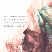 So Far Away (feat. Jamie Scott & Romy Dya) [Nicky Romero Remix] - Martin Garrix & David Guetta